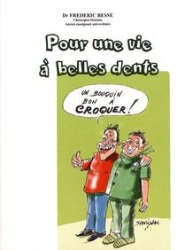 Frédéric Besse - Pour une vie à belles dents.