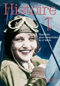 Frédéric Besset et Michèle Navarro - Histoire 1re ES, L, S - Questions pour comprendre le vingtième siècle.