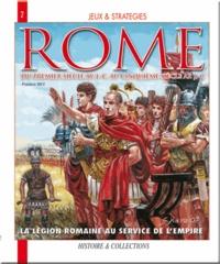 Frédéric Bey - L'Armée Romaine au Service de l'Empire - L'histoire et les jeux Ier siècle avant J.-C./Ve siècle après J.-C..