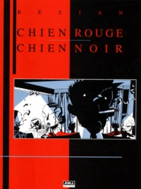Frédéric Bézian - Chien rouge Chien noir.