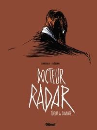 Frédéric Bézian et Noël Simsolo - Docteur Radar.