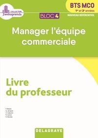 Frédéric Bezos et Gerard Jacques - Manager l'équipe commerciale BTS MCO 1re et 2e années Bloc 4 - Livre du professeur.