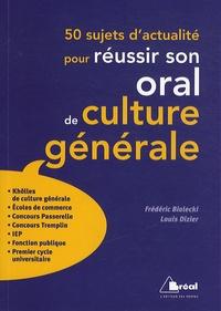Frédéric Bialecki et Louis Dizier - 50 sujets d'actualité pour réussir son oral de culture générale.