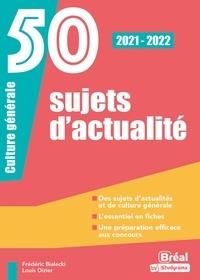 Frédéric Bialecki et Louis Dizier - 50 sujets d'actualité - Culture générale.