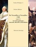 Frédéric Bidouze - De Versailles à Versailles, 1789 - Tome 1, Les états généraux : concorde, discorde et Révolution.