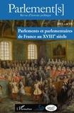 Frédéric Bidouze - Parlement[s] N° 15/2011 : Parlements et parlementaires de France au XVIIIe siècle.
