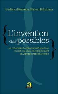 Linvention des possibles - La rationalité technoscientifique face au défi du sous-développement en Afrique Subsaharienne.pdf