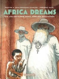 Frédéric Bihel et Jean-François Charles - Africa Dreams Tome 2 : Dix volontaires sont arrivés enchainés.