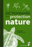 Frédéric Bioret et Roger Estève - Dictionnaire de la protection de la nature.