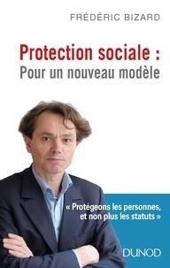 Frédéric Bizard - Protection sociale : pour un nouveau modèle.