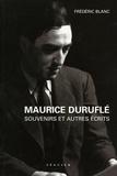 Frédéric Blanc - Maurice Duruflé - Souvenirs (1976) et autres écrits (1936-1986).
