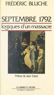 Frédéric Bluche - Septembre 1792 - Logiques d'un massacre.