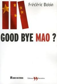 Frédéric Bobin - Good bye Mao ?.
