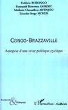 Frédéric Bobongo et Romuald Bienvenu Gobert - Congo-Brazzaville - Autopsie d'une crise politique cyclique.