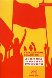Frédéric Boccara et Denis Durand - Les retraites : un bras de fer avec le capital - Pour un enjeu de civilisation.