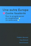 Frédéric Boccara et Yves Dimicoli - Une autre Europe contre l'austérité - Pour le progrès social, une autre coopération et un autre euro.