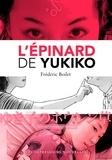 Frédéric Boilet - L'épinard de Yukiko.
