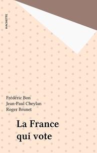 Frédéric Bon et Jean-Paul Cheylan - La France qui vote.