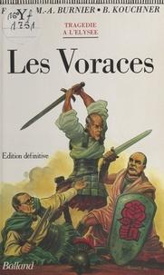 Frédéric Bon et Bernard Kouchner - Les Voraces - Tragédie en cinq actes et en vers.