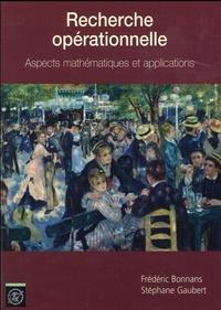 Recherche opérationnelle : aspects mathématiques et applications - Frédéric Bonnans |