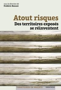 Frédéric Bonnet - Atout risques - Des territoires exposés se réinventent.