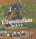 Frédéric Bonnet et Valérie Servat Le Coz - L'équitation de A à Z - Soins, conseils, disciplines....