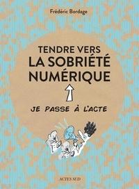 Frédéric Bordage et Marie Morelle - Tendre vers la sobriété numérique.