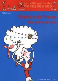 Frédéric Bosc - L'Histoire de France des paresseuses.