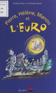 Frédéric Bosc et Christophe Besse - Pierre, Hélène, Manou et l'Euro....