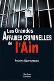 Frédéric Boudouresque - Les grandes affaires criminelles de l'Ain.