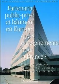 Frédéric Bougrain et Jean Carassus - Partenariat public-privé et bâtiment en Europe : quels enseignements pour la France ? - Retour d'expériences du Royaume-Uni, d'Italie, du Danemark et de France.