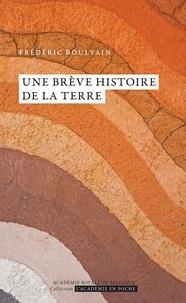 Frédéric Boulvain - Une brève histoire de la Terre.