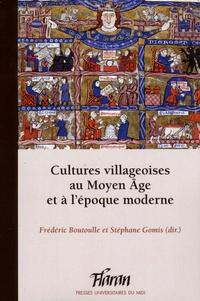 Frédéric Boutoulle et Stéphane Gomis - Cultures villageoises au Moyen Age et à l'époque moderne.