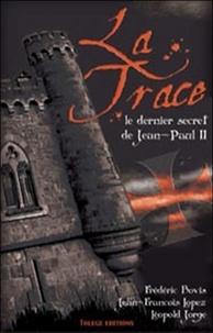 Frédéric Bovis et Jean-François Lopez - La trace - Le dernier secret de Jean-Paul II.