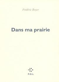 Frédéric Boyer - Dans ma prairie.