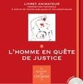 Frédéric Boyer et Véronique Thiébaut - Et qui donc est l'Homme ? - Livret animateur 3 : l'Homme en quête de justice.