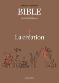 Frédéric Boyer et Serge Bloch - La Bible - Les récits fondateurs T01 - La création.