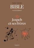 Frédéric Boyer et Serge Bloch - La Bible - Les récits fondateurs T13 - Joseph et ses frères.