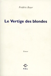 Frédéric Boyer - Le vertige des blondes.