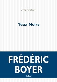 Frédéric Boyer - Yeux noirs.