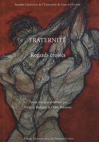 Frédéric Brahami et Odile Roynette - Fraternité - Regards croisés.