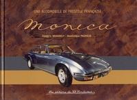 Frédéric Brandely et Dominique Pagneux - Monica - Une automobile de prestige française.
