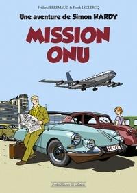 Frédéric Bréémaud et Frank Leclercq - Une aventure de Simon Hardy Tome 1 : Mission ONU.