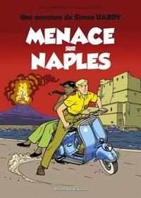 Frédéric Bréémaud et Frank Leclercq - Une aventure de Simon Hardy Tome 2 : Menace sur Naples.