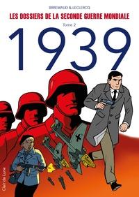 Frédéric Brémaud et Frank Leclercq - Les dossiers de la Seconde Guerre mondiale Tome 2 : 1939.