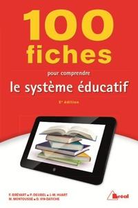 Frédéric Brévart et Philippe Deubel - 100 fiches pour comprendre le système éducatif.