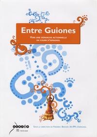Frédéric Brévart et Marguerite Laigle-Grébert - Entre Guiones - Vers une démarche actionnelle en cours d'espagnol. 1 CD audio