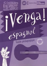 Frédéric Brévart et Béatrice Boutoille - Espagnol 1e séries technologiques Venga ! - Guide pédagogique.