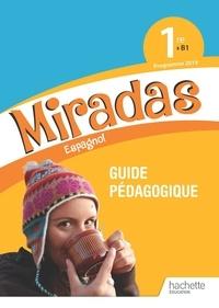 Frédéric Brévart et Yannick Hernandez - Espagnol 1re B1 Miradas - Guide pédagogique.