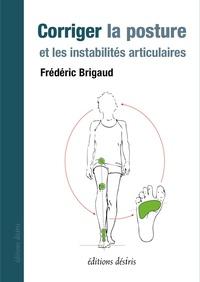 Livres audio anglais faciles téléchargement gratuit Corriger la posture et les instabilités articulaires (Litterature Francaise) par Frédéric Brigaud 9782364031623